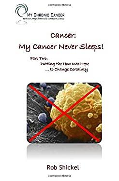 Cancer: My Cancer Never Sleeps!