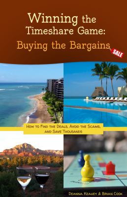 Winning the Timeshare Game: Buying the Bargains (9780988839212) photo