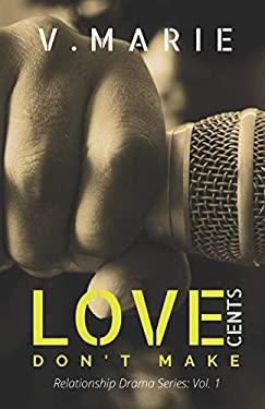 LOVE DON'T MAKE CENTS (Relationship Drama)