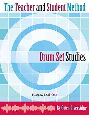 The Teacher and Student Method Drum Set Studies Exercise Book One (Volume 1)