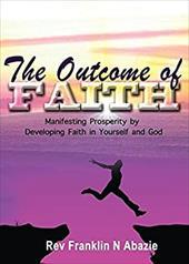 THE OUTCOME OF FAITH: FAITH OUTCOME 22739706