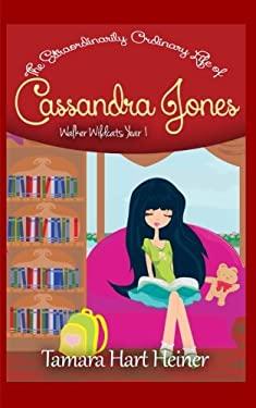 Walker Wildcats Year 1 (The Extraordinarily Ordinary Life of Cassandra Jones) (Volume 1)