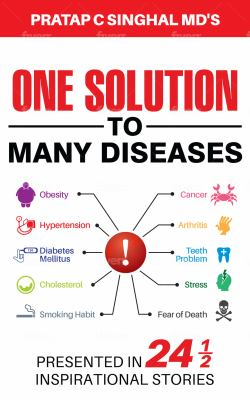 One Solution to Many Diseases: Presented in 24 1/2 Inspirational Stories