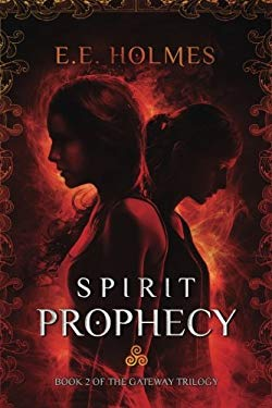 Spirit Prophecy : Book 2 of the Gateway Trilogy