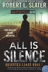 All Is Silence: A Deserted Lands Novel (Volume 1) 23067411