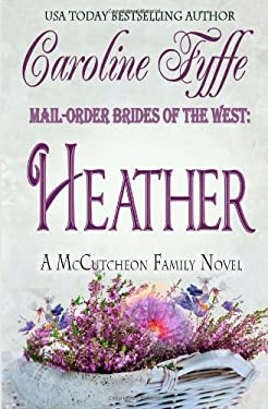 Mail-Order Brides of the West: Heather (The McCutcheon Family) (Volume 4)
