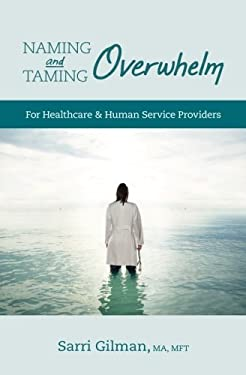 Naming and Taming Overwhelm: For Healthcare and Human Service Providers