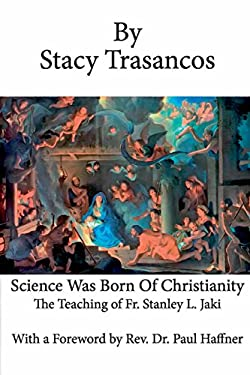 Science Was Born of Christianity
