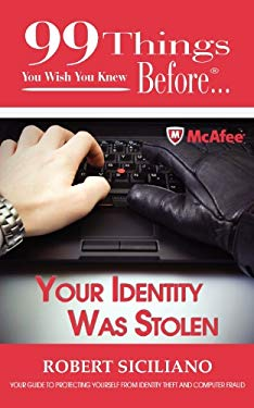 99 Things You Wish You Knew Before Your Identity Was Stolen 9780983212294