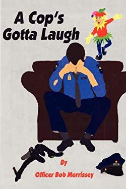 A Cop's Gotta Laugh 9780981495637