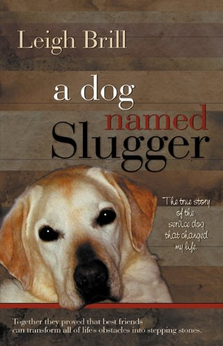 A Dog Named Slugger 9780984325658