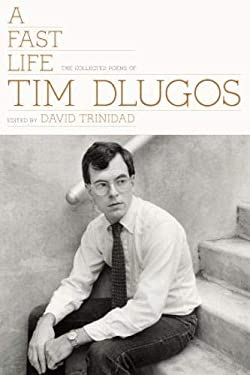 A Fast Life: The Collected Poems of Tim Dlugos 9780984459834