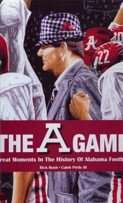 A Game: Great Moments in Alabama Football History 9780984208302