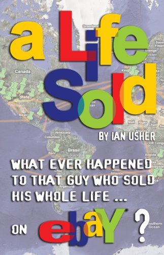 A Life Sold - What Ever Happened to That Guy Who Sold His Whole Life on Ebay? 9780980865301