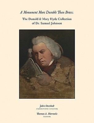 A Monument More Durable Than Brass: Donald & Mary Hyde Collection of Dr. Samuel Johnson 9780981885827