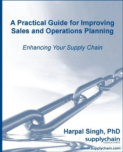 A Practical Guide for Improving Sales and Operations Planning 9780982314807