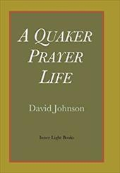 A Quaker Prayer Life 21375967