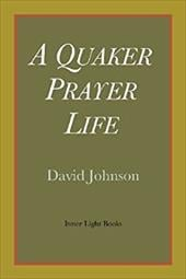 A Quaker Prayer Life 21375417