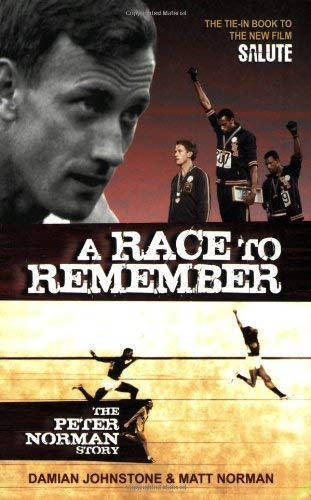 A Race to Remember: The Peter Norman Story 9780980495027