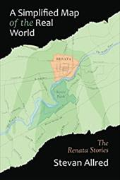 A Simplified Map of the Real World: The Renata Stories 22208742