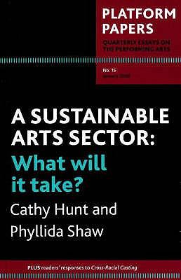 A Sustainable Arts Sector: What Will it Take? 9780980280258