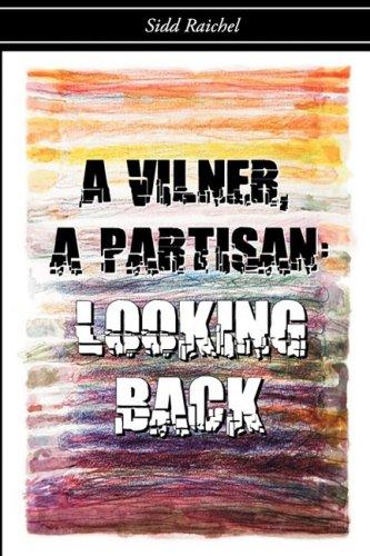 A Vilner, a Partisan: Looking Back