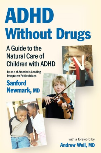 ADHD Without Drugs: A Guide to the Natural Care of Children with ADHD 9780982671405