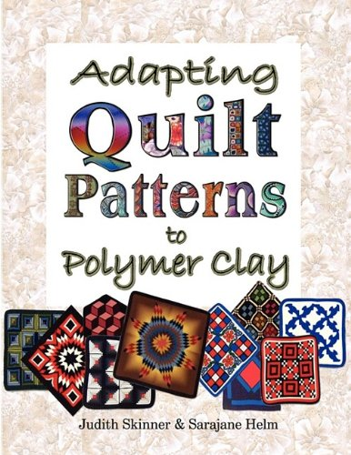 Adapting Quilt Patterns to Polymer Clay 9780980031201