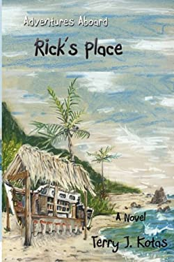 Adventures Aboard Rick's Place 9780982101247