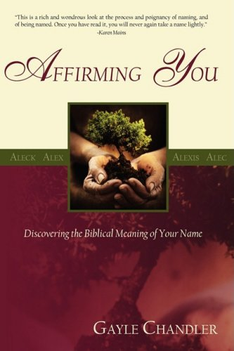 Affirming You: Discovering the Biblical Meaning of Your Name 9780981811147