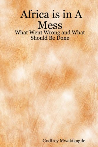 Africa Is in a Mess: What Went Wrong and What Should Be Done 9780980253474
