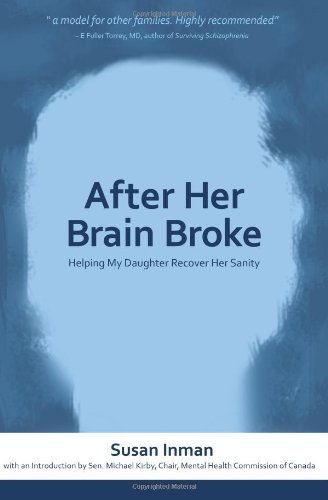 After Her Brain Broke: Helping My Daughter Recover Her Sanity 9780981003788