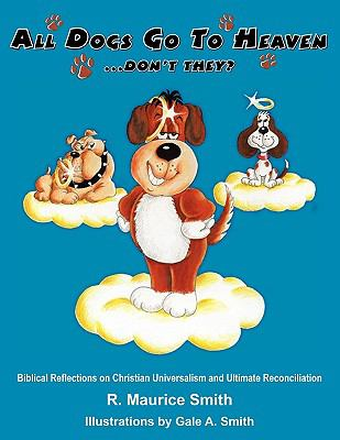 All Dogs Go to Heaven Don't They 9780981528915