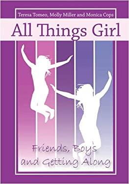 All Things Girl: Friends, Boys, and Getting Along 9780981885414