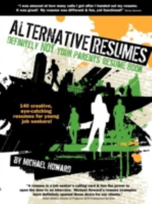 Alternative Resumes: Definitely Not Your Parents' Resume Book! 9780981152912