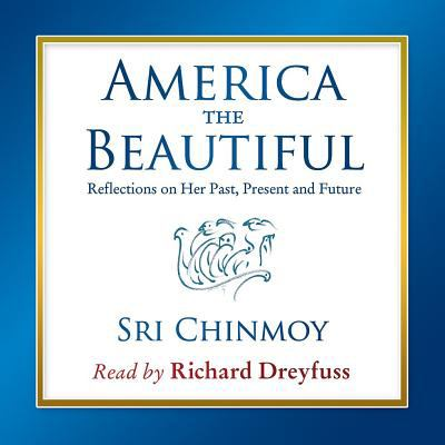 America the Beautiful: Reflections on Her Past, Present and Future 9780982428450