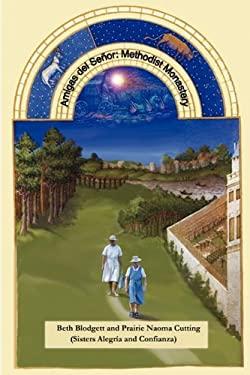 Amigas del Senor: Methodist Monastery 9780982003510