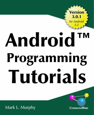 Android Programming Tutorials, 3rd Edition 9780981678047