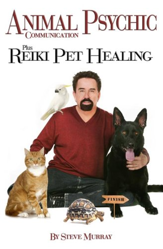 Animal Psychic Communication Plus Reiki Pet Healing 9780982088906