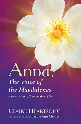 Anna, the Voice of the Magdalenes: A Sequel to Anna, Grandmother of Jesus 9780984486304