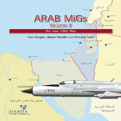 Arab Migs Volume 3: The June 1967 War 9780982553992