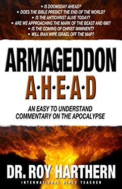 Armageddon Ahead: An Easy to Understand Commentary on the Apocalypse 9780981760858
