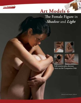 Art Models 6: The Female Figure in Shadow and Light [With CDROM] 9780981624976