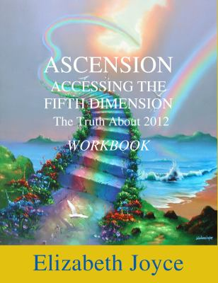 Ascension Accessing the Fifth Dimension Workbook 9780983499367