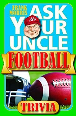 Ask Your Uncle Football Trivia 9780983968924