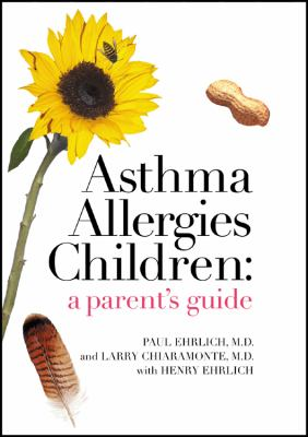 Asthma Allergies Children: A Parent's Guide 9780984383207