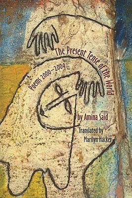 Au Present Du Monde/The Present Tense of the World: Poemes 2000-2009/Poems 2000-2009 9780984264070
