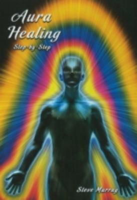 Aura Healing: Step by Step 9780982088975