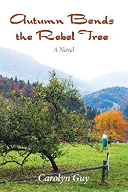 Autumn Bends the Rebel Tree 9780982539699