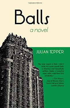 Balls: A Novel 9780983925576